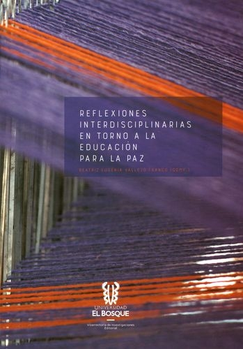Reflexiones Interdisciplinarias En Torno A La Educacion Para La Paz