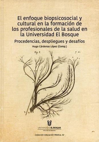 Enfoque Biopsicosocial Y Cultural En La Formacion De Los Profesionales De La Salud En La Universidad El Bosqu
