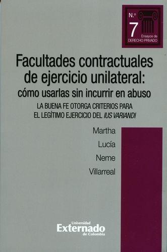 Facultades Contractuales De Ejercicio Unilateral Como Usarlas Sin Incurrir En Abuso