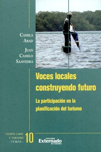 Voces Locales Construyendo Futuro La Participacion En La Planificacion Del Turismo