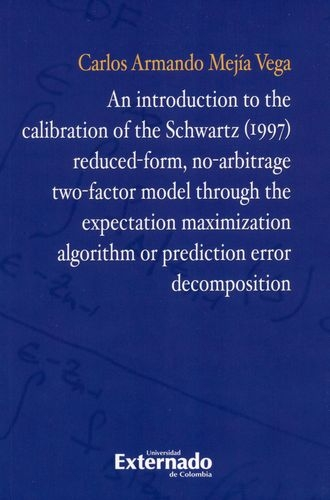An Introduction To The Calibration Of The Schwartz (1997) Reduced-Form, No-Arbitrage Two-Factor Model Through