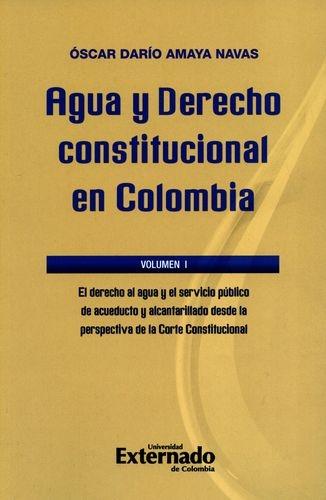 Agua Y Derecho Constitucional En Colombia (I) El Derecho Al Agua Y Al Servicio Publico De Acueducto