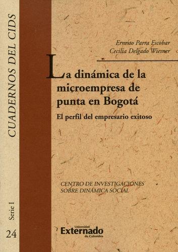 Dinamica De La Microempresa De Punta En Bogota. El Perfil Del Empresario Exitoso, La
