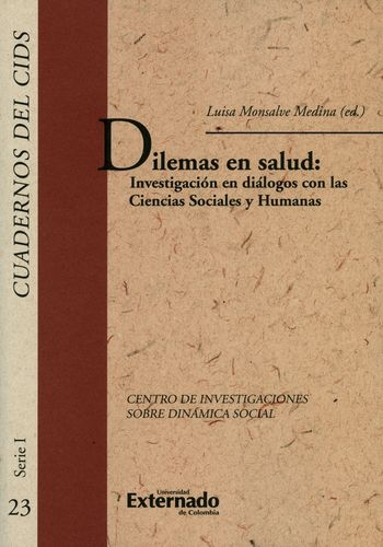 Dilemas En Salud: Investigacion En Dialogos Con Las Ciencias Sociales Y Humanas