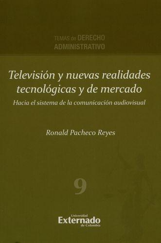 Television Y Nuevas Realidades Tecnologicas Y De Mercado Hacia El Sistema De La Comunicacion Audiovisual