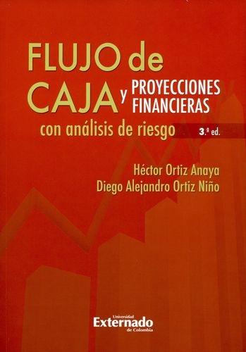 Flujo De Caja (3ª Ed) Y Proyecciones Financieras Con Analisis De Riesgo