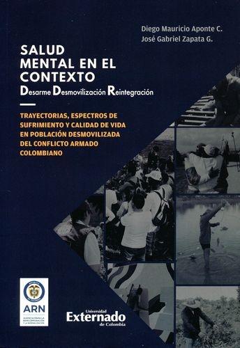 Salud Mental En El Contexto Desarme Desmovilizacion Reintegracion Trayectorias Espectros De Sufrimiento Y Cali