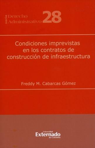 Condiciones Imprevistas En Los Contratos De Construccion De Infraestructura