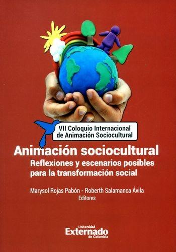 Animacion Sociocultural Reflexiones Y Escenarios Posibles Para La Transformacion Social