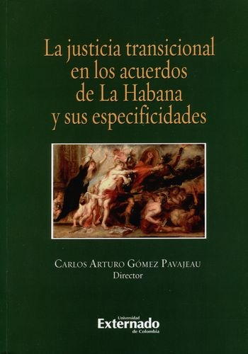 Justicia Transicional En Los Acuerdos De La Habana Y Sus Especificidades, La