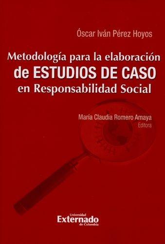 Metodologia Para La Elaboracion De Estudios De Caso En Responsabilidad Social