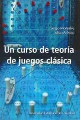 Un Curso De Teoria De Juegos Clasica
