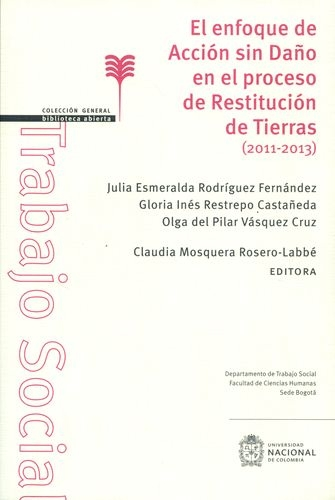 Enfoque De Accion Sin Daño En El Proceso De Restitucion De Tierras 2011-2013, El