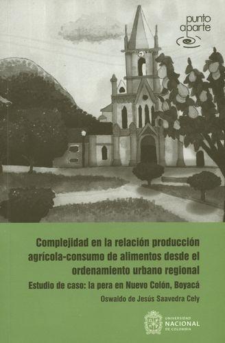 Complejidad En La Relacion Produccion Agricola Consumo De Alimentos Desde El Ordenamiento Urbano Regional Estu
