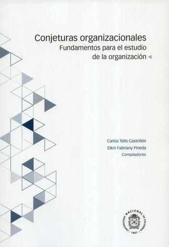 Conjeturas Organizacionales Fundamentos Para El Estudio De La Organizacion