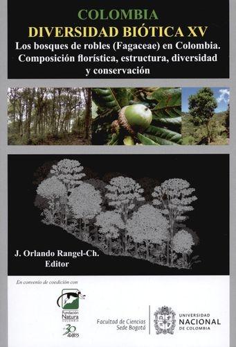 Colombia Diversidad Biotica Xv Los Bosques De Robles Fagaceae En Colombia Composicion Floristica Estructura D