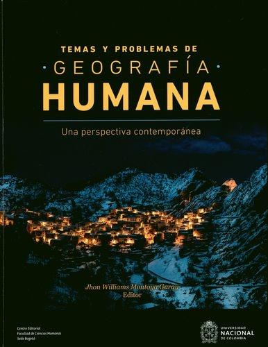 Temas Y Problemas De Geografia Humana Una Perspectiva Contemporanea