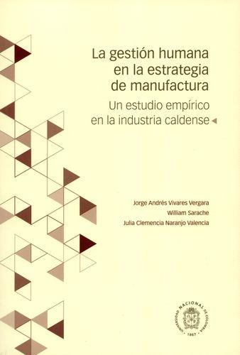 Gestion Humana En La Estrategia De Manufactura Un Estudio Empirico En La Industria Caldense, La