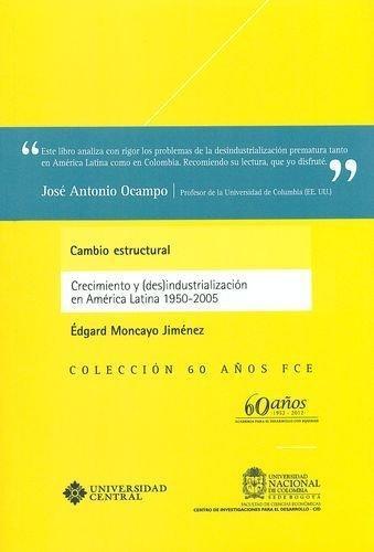 Cambio Estructural. Crecimiento Y (Des)Industrializacion En America Latina 1950-2005
