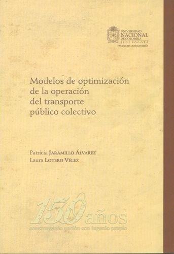 Modelos De Optimizacion De La Operacion Del Transporte Publico Colectivo