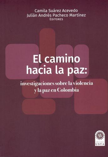 Camino Hacia La Paz Investigaciones Sobre La Violencia Y La Paz En Colombia, El