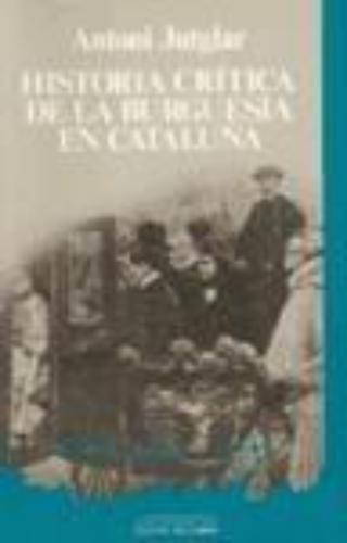 Historia Critica De La Burguesia En Cataluña