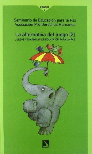 Alternativa Del Juego (2) Juegos Y Dinamicas De Educacion Para La Paz, La