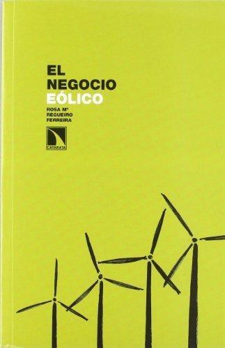 Negocio Eolico La Realidad Del Empleo Promotores Y Terrenos Eolicos, El
