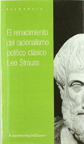 Renacimiento Del Racionalismo Politico Clasico, El