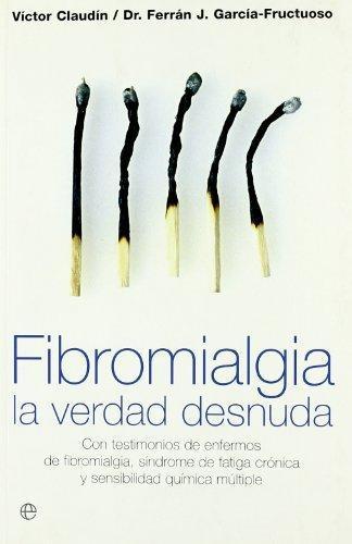 Fibromialgia 'La Verdad Desnuda'