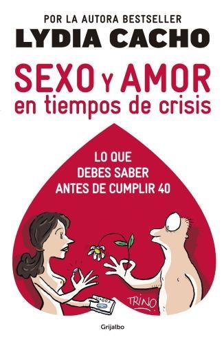 Sexo Y Amor En Los Tiempos De Crisis