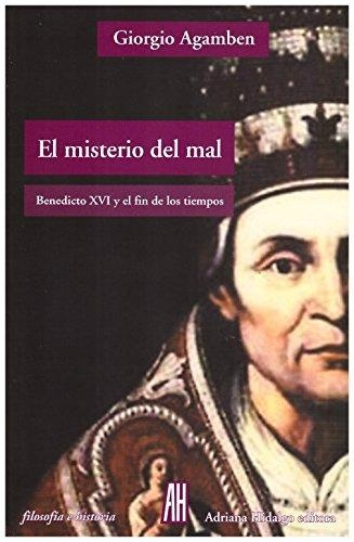 Misterio Del Mal Benedicto Xvi Y El Fin De Los Tiempos, El