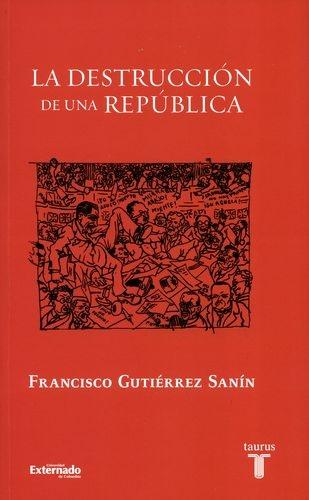 Destruccion De Una Republica, La