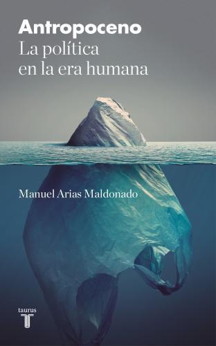 Antropoceno, La Politica En La Era Human