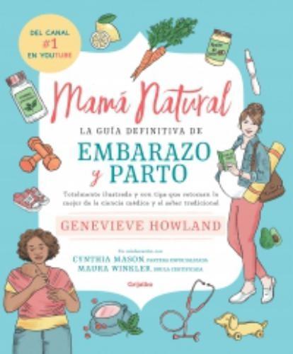 Mama Natural La Guia Definitiva De Embar