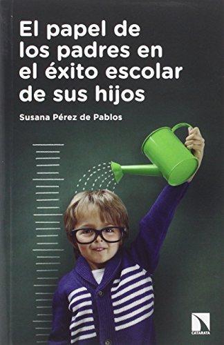 Papel De Los Padres En El Exito Escolar De Sus Hijos, El