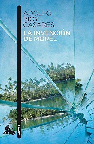 La Invencion De Morel Adolfo Bioy Casares