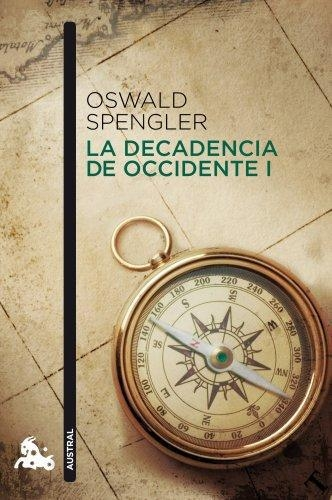 La Decadencia De Occidente I La Decadencia De Occi