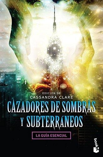 Cazadores De Sombras Y Subterráneos