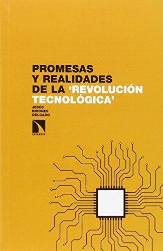 Promesas Y Realidades De La Revolucion Tecnologica
