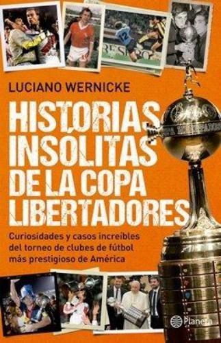 Historias Insolitas De La Copa Libertadores