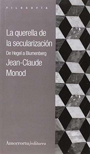 Querella De La Secularizacion. De Hegel A Blumenberg, La
