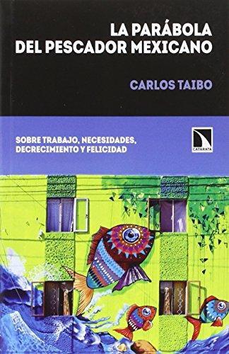 Parabola Del Pescador Mexicano Sobre Trabajo Necesidades Decrecimiento Y Felicidad, La