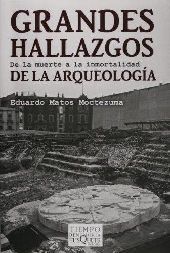 Grandes Hallazgos De La Arqueología