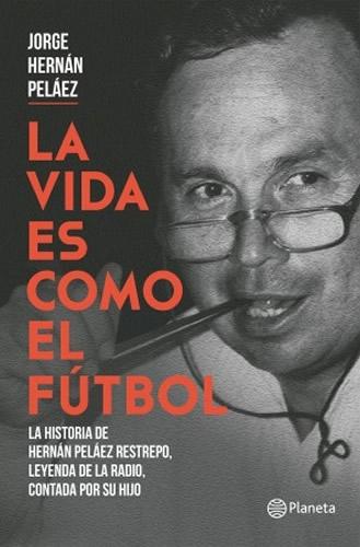 La Vida Es Como El Futbol