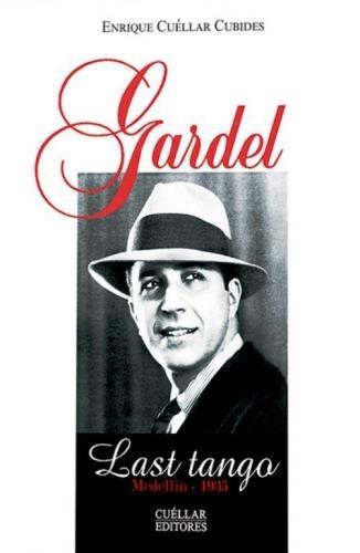 Gardel - Last Tango