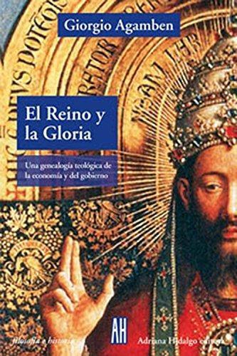 Reino Y La Gloria Una Genealogia Teologica De La Economia Y Del Gobierno, El