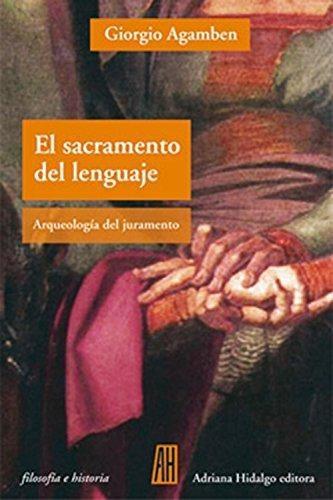 Sacramento Del Lenguaje Arqueologia Del Juramento, El