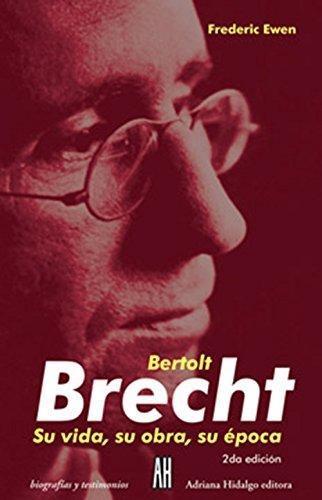Bertolt Brecht Su Vida Su Obra Su Epoca