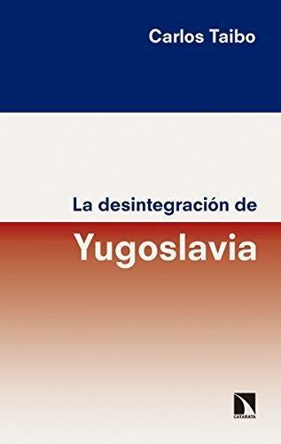 Desintegracion De La Yugoslavia, La